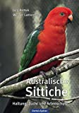 Australische Sittiche: Haltung, Zucht und Artenschutz