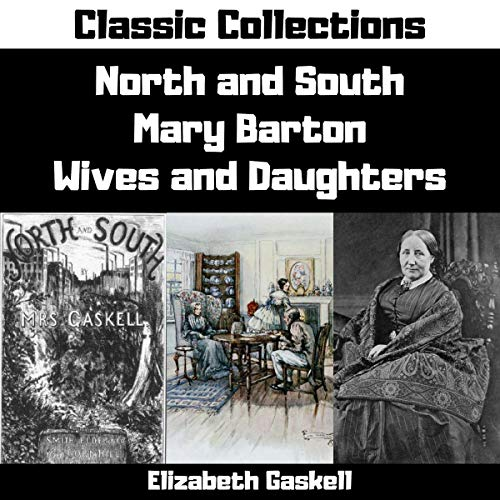 Page de couverture de North and South, Mary Barton, Wives and Daughters (Annotated)
