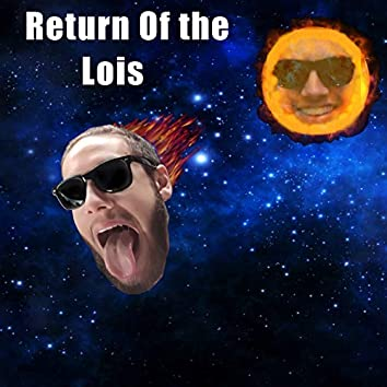 Return of the Lois