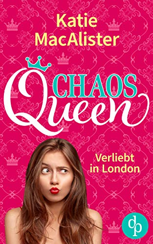 Chaos Queen: Verliebt in London