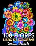 100 Flores - Libro de Colorear para Adultos: 100 Páginas para Colorear con Hermosas Flores. Libros para colorear antiestrés. (Ramos y Jarrones de Flores, Patrones Floreal, Naturaleza...)