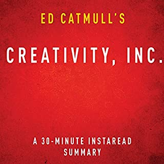 Ed Catmull's Creativity, Inc.     A 30-Minute Instaread Summary              By:                                                                                                                                 Instaread Summaries                               Narrated by:                                                                                                                                 Gonzo Shimura                      Length: 1 hr and 32 mins     36 ratings     Overall 3.9