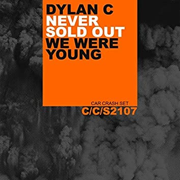 Never Sold Out / We Were Young