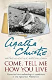 Come, Tell Me How You Live: Memories from archaeological expeditions in the mysterious Middle East [...
