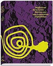 Magiciens de la terre : Retour sur une exposition l??gendaire (Exposition au centre Georges Pompidou du 2 juillet au 8 septembre 2014) by Jean-Hubert Martin (2014-07-04)