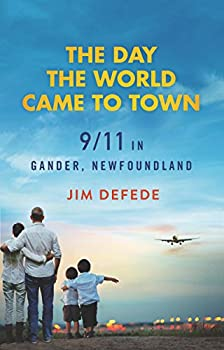 Paperback The Day the World Came to Town: 9/11 in Gander, Newfoundland Book
