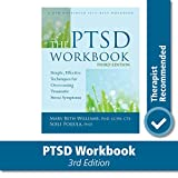 The PTSD Workbook: Simple, Effective Techniques for Overcoming Traumatic Stress Symptoms