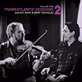 Transatlantic Sessions - Series 2: Volume One by Aly Bain (2013-01-21)