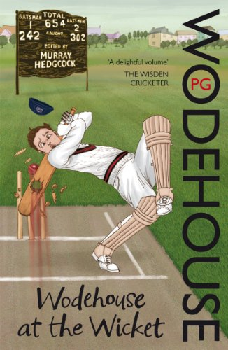 Wodehouse At The Wicket: A Cricketing Anthology (English Edition)