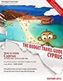 How To Enjoy Cyprus For Less Than 10 Euros Per Day - Larnaca - Paphos (BUDGET TRAVEL GUIDE Book 7)
