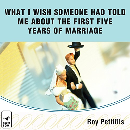 What I Wish Someone Had Told Me About the First Five Years of Marriage audiobook cover art