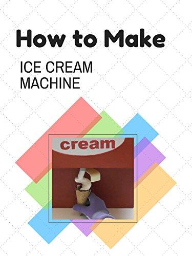 How to make ice cream machine