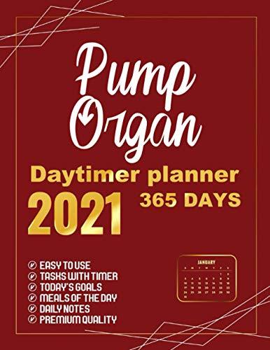 Pump organ Daytimer planner 2021: 365 Days planner, Schedule Organizer, Appointment Agenda Gifts for Business Coworkers, 8.5x11