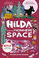 Hilda and the Nowhere Space: Hilda Netflix Tie-In 3 (Hilda Tie-In)