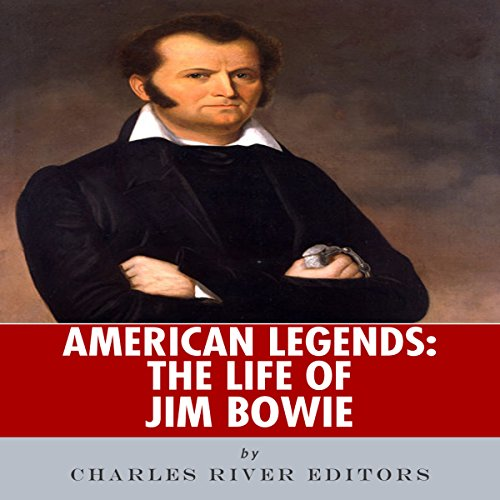 American Legends: The Life of Jim Bowie audiobook cover art