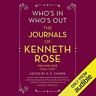 Who's In, Who's Out     The Journals of Kenneth Rose              By:                                                                                                                                 Kenneth Rose                               Narrated by:                                                                                                                                 Barnaby Edwards                      Length: 24 hrs and 15 mins     3 ratings     Overall 5.0