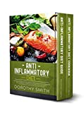 Anti-Inflammatory Diet: Two Books in One: Anti-Inflammatory Diet Guide & Anti-Inlfammatory Diet Cookbook. A Comprehensive Guide to Restore Health with 21-Day Plan & Over 100 Easy and Tasty Recipes.