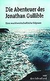 Die Abenteuer des Jonathan Gullible: Eine marktwirtschaftliche Odyssee - Ken Schoolland