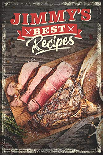 """JIMMY'S BEST RECIPES: Recipe Book To Write In • Take Notes - Refine The Process - Improve Your Results • 6"""" x 9"""" • 110 Pages For 100 Recipes (Design Edition, Band 1)"""