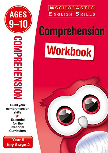 Comprehension practice activities for children ages 9-10 (Year 5). Perfect for Home Learning. (Scholastic English Skills)