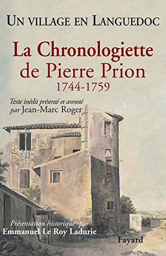 La Chronologiette de Pierre Prion: Un village en Languedoc (1744-1759)
