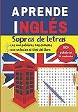 Aprende Inglés Sopras de letras 1000 palabras, 66 cuadrículas - Las 1000 palabras más comunes - Con un léxico al final del libro: Vocabulario inglés / ... Practica hablar inglés mientras te diviertes.