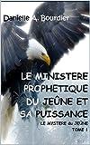 Le ministere Prophetique du Jeûne et sa puissance: Le Mystere revele du Jeune (les ministeres de puissance t. 1)