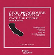 Civil Procedure in California: State and Federal 2016 Edition (American Casebook Series)