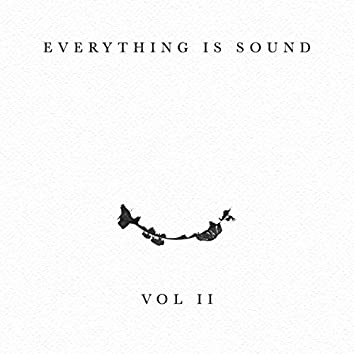 Everything Is Sound, Vol. 2