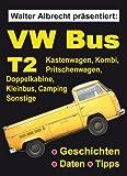 Walter Albrecht präsentiert: VW Bus T2 (German Edition)