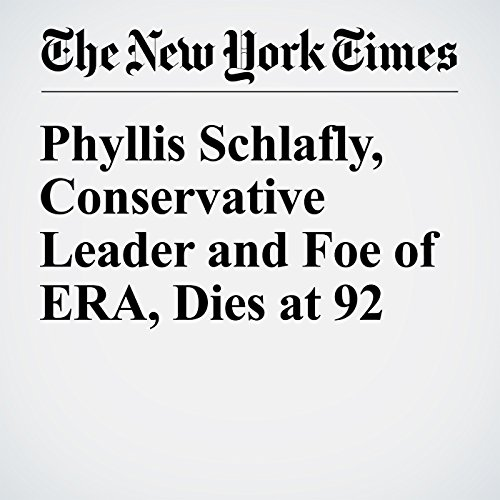Phyllis Schlafly, Conservative Leader and Foe of ERA, Dies at 92 audiobook cover art