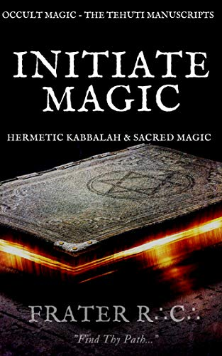 Occult Magic: Initiate Magic (The Tehuti Manuscripts Book 1)