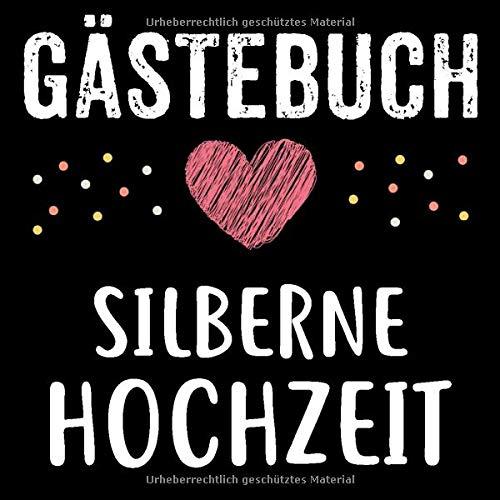Gästebuch Silberne Hochzeit: Silberne Hochzeit Gästebuch zum Glückwünsche selber eintragen 21 x 21 cm 121 Seiten