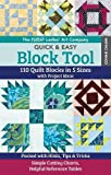 The New Ladies' Art Company Quick & Easy Block Tool: 110 Quilt Blocks in 5 Sizes with Project Ideas €¢ Packed with Hints, Tips & Tricks €¢ Simple Cutting Charts, Helpful Reference Tables