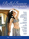 Belly Dance Show Basics for Beginners, with Tanna Valentine: Beginner bellydance classes, Belly...