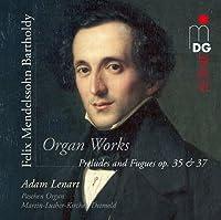 Mendelssohn Felix: Preludes & Fugues