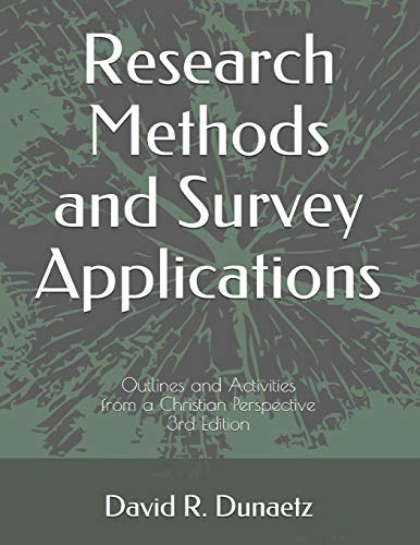 Research Methods and Survey Applications: Outlines and Activities from a Christian Perspective, 3rd