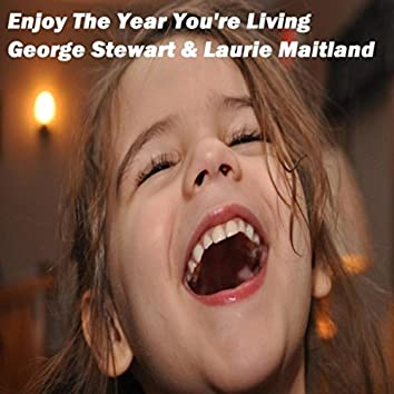 Enjoy the Year You're Living