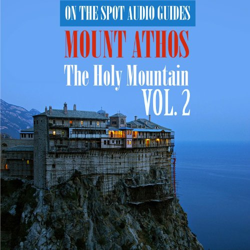 On The Spot Audio Guides / Mount Athos - The Holy Mountain, Vol. 2