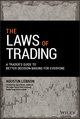 The Laws of Trading: A Trader's Guide to Better Decision-Making for Everyone (Wiley Trading)