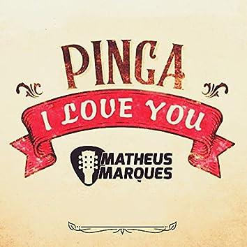 Pinga I Love You