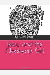 Beau and the Clockwork Girl (A Clockwork Story) Paperback