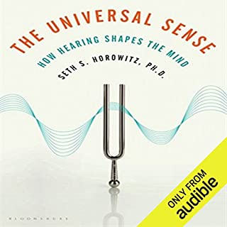 The Universal Sense     How Hearing Shapes the Mind              Auteur(s):                                                                                                                                 Seth S. Horowitz PhD                               Narrateur(s):                                                                                                                                 Dean Sluyter                      Durée: 10 h et 56 min     Pas de évaluations     Au global 0,0