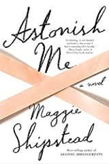 Astonish Me (Wheeler Large Print Book Series) by Maggie Shipstead (2015-01-07) Hardcover