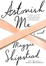 Astonish Me (Wheeler Large Print Book Series) by Maggie Shipstead (2015-01-07)