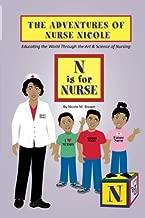 The Adventures of Nurse Nicole: N is for Nurse (Volume 1)