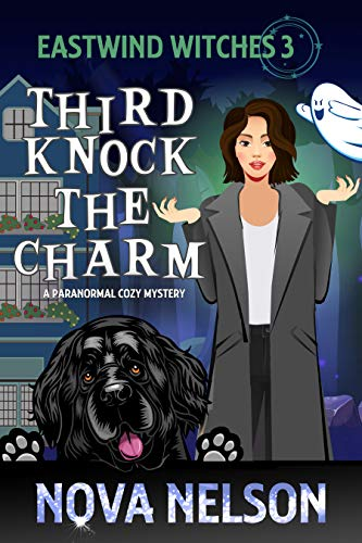 Third Knock the Charm: A Paranormal Cozy Mystery (Eastwind Witches Cozy Mysteries Book 3)
