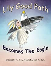 Lily Good Path Becomes the Eagle (Volume 3)