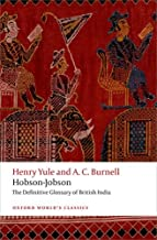 Hobson-Jobson: The Definitive Glossary of British India (Oxford World's Classics)