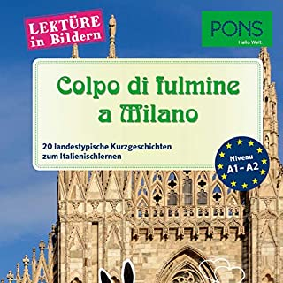 Colpo di fulmine a Milano. 20 landestypische Kurzgeschichten zum Italienischlernen Titelbild